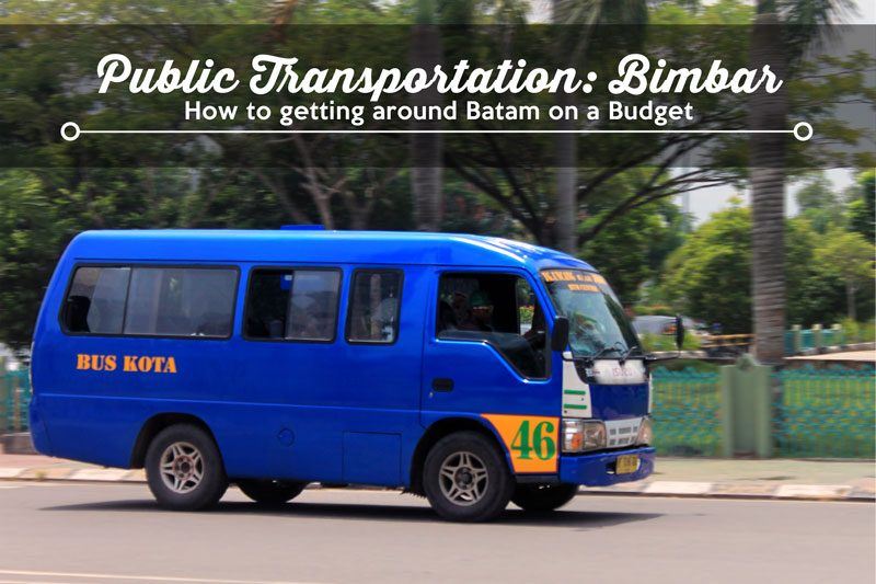 Batam public transport, Bimbar - How to Getting Around Batam on a Budget