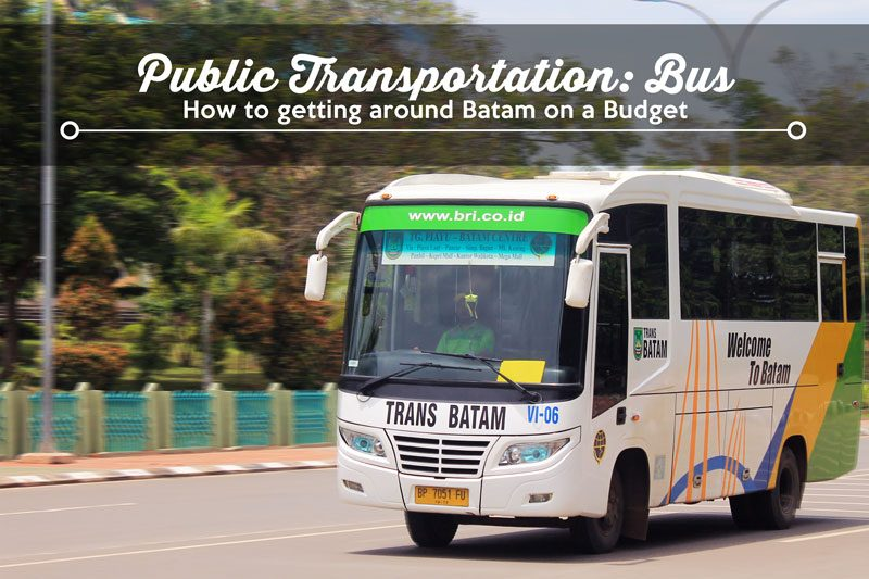 Batam public transport, Bus - How to Getting Around Batam on a Budget