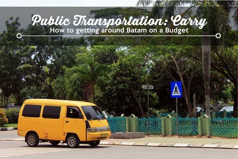 Batam public transport, Carry - How to Getting Around Batam on a Budget