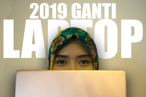 2019 Ganti Laptop